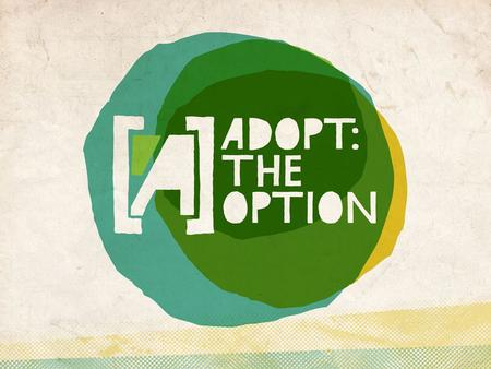 "Adoption: ""The act of adopting, the state of being adopted."" Webster ""A legal practice in which an adult assumes the role of parent for a child who is."