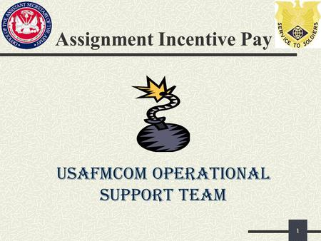 Assignment Incentive Pay 1 USAFMCOM OPERATIONAL SUPPORT TEAM.