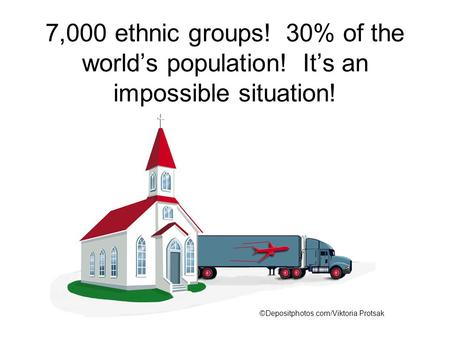 7,000 ethnic groups! 30% of the world's population! It's an impossible situation! ©Depositphotos.com/Viktoria Protsak.