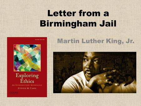 Letter from a Birmingham Jail Martin Luther King, Jr.