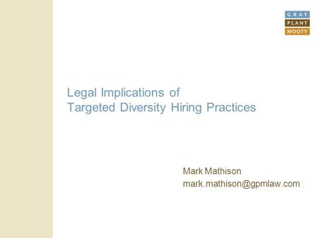 Legal Implications of Targeted Diversity Hiring Practices Mark Mathison