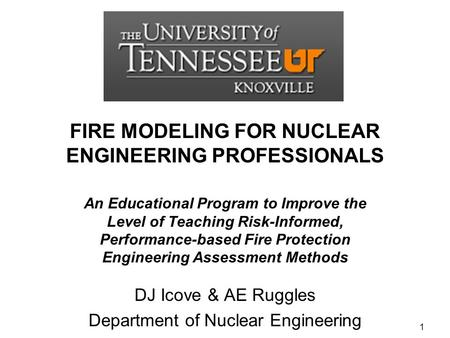 FIRE MODELING FOR NUCLEAR ENGINEERING PROFESSIONALS An Educational Program to Improve the Level of Teaching Risk-Informed, Performance-based Fire Protection.