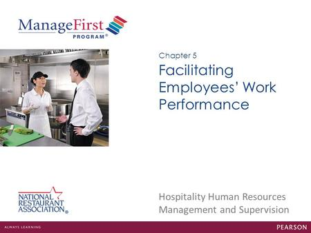 Hospitality Human Resources Management and Supervision Facilitating Employees' Work Performance Chapter 5.