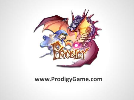 Www.ProdigyGame.com. Establishing a Love of Math Prodigy was created for one reason: To help ALL students to LOVE learning math.