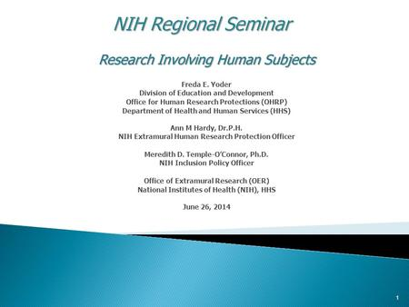 Research Involving Human Subjects Freda E. Yoder Division of Education and Development Office for Human Research Protections (OHRP) Department of Health.