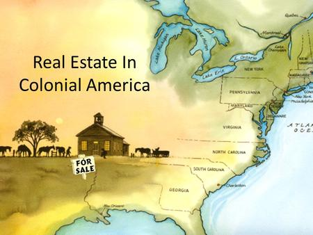 Real Estate In Colonial America