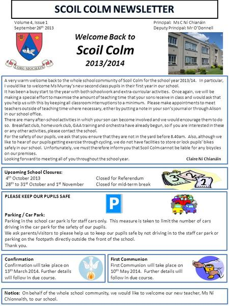 Volume 4, Issue 1 September 26 th 2013 Principal: Ms C Ní Chianáin Deputy Principal: Mr O'Donnell Welcome Back to Scoil Colm 2011/2012 Welcome Back to.