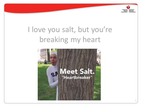 I love you salt, but you're breaking my heart 1. The Facts The average American takes in more than 3,400 milligrams of sodium each day—more than twice.