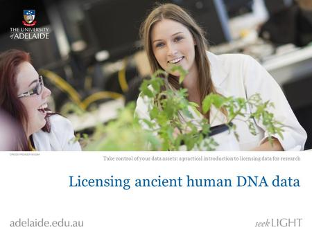 Licensing ancient human DNA data Take control of your data assets: a practical introduction to licensing data for research.