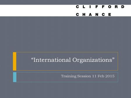 """International Organizations"" Training Session 11 Feb 2015."