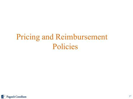 Pricing and Reimbursement Policies 27. Pricing Policies Patented Medicines Patented Medicine Prices Review Board (PMPRB) monitors and sets the price of.