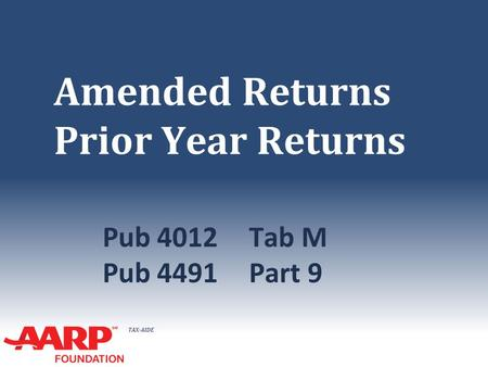 TAX-AIDE Amended Returns Prior Year Returns Pub 4012Tab M Pub 4491Part 9.