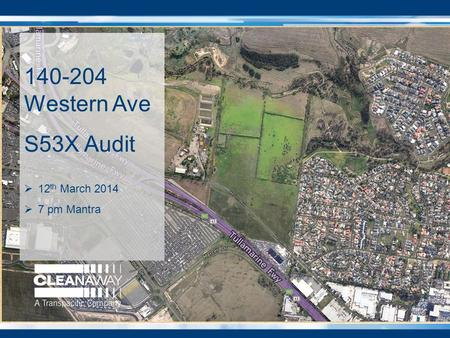 140-204 Western Ave S53X Audit  12 th March 2014  7 pm Mantra.