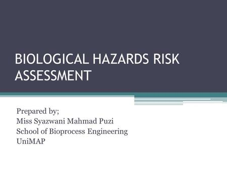 BIOLOGICAL HAZARDS RISK ASSESSMENT