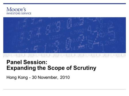 Panel Session: Expanding the Scope of Scrutiny Hong Kong - 30 November, 2010.
