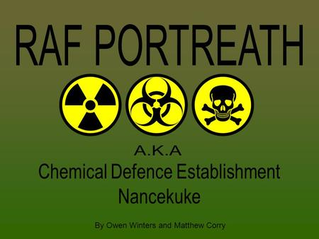 RAF PORTREATH A.K.A Chemical Defence Establishment Nancekuke