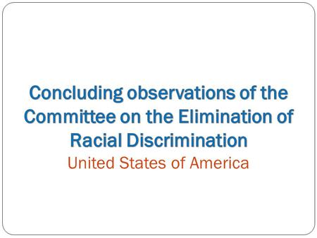 ARTICLE 1 Review the definition of racial discrimination used in the federal and state legislation and in court practice: may not be discriminatory in.