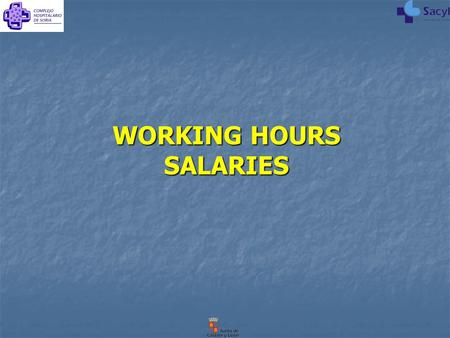 WORKING HOURS SALARIES. They will result from substracting from the 365 days of a regular year (366 for leap years) the overall number of saturdays, sundays,