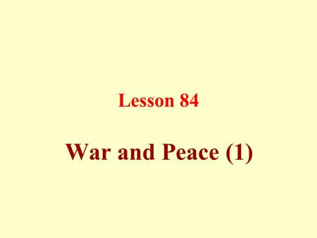 Lesson 84 War and Peace (1). Jihad is commanded in Islam for two reasons: a) The propagation of Islam throughout the world, to face the oppressive and.