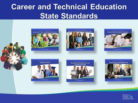 Career and Technical Education State Standards. Wisconsin's Approach to Academic Standards Provides a vision for student success and guiding principles.
