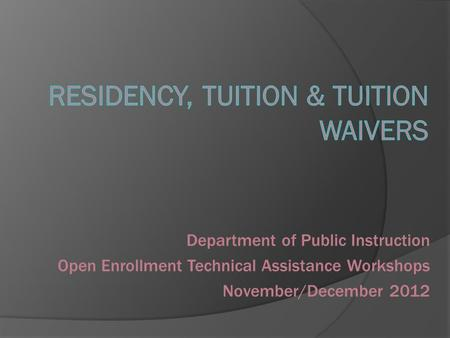 Department of Public Instruction Open Enrollment Technical Assistance Workshops November/December 2012.