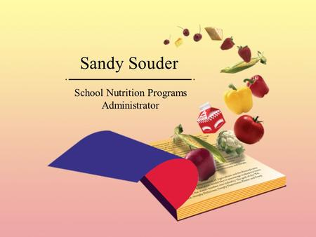 Sandy Souder School Nutrition Programs Administrator.