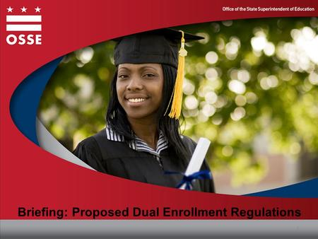 Briefing: Proposed Dual Enrollment Regulations 1.