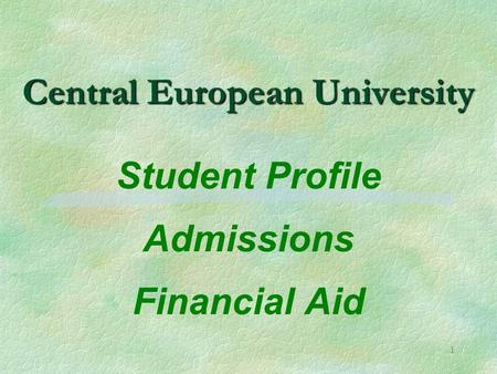1 Central European University Student Profile Admissions Financial Aid.