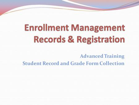 Advanced Training Student Record and Grade Form Collection.