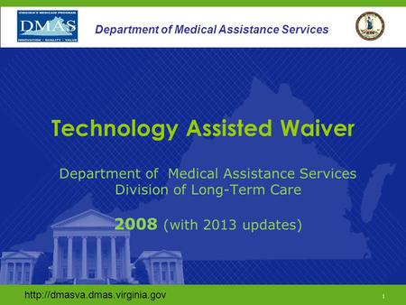 1 Department of Medical Assistance Services Division of Long-Term Care 2008 (with 2013 updates)