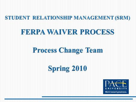 FERPA WAIVER PROCESS FLOW CHART = Existing and potential bottlenecks and problems.