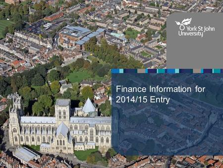 Finance Information for 2014/15 Entry. Key Facts You do not pay tuition fees up front You need to be earning at least £21,000 a year before you start.