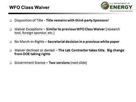  Disposition of Title - Title remains with third-party Sponsors!  Waiver Exceptions – Similar to previous WFO Class Waiver (research tool, foreign sponsor,