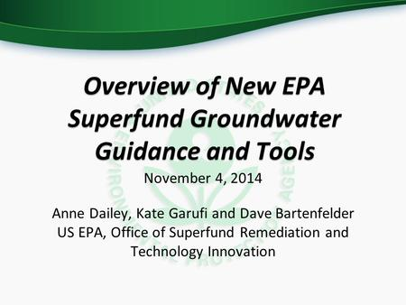 Overview of New EPA Superfund Groundwater Guidance and Tools