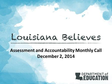 Assessment and Accountability Monthly Call December 2, 2014.