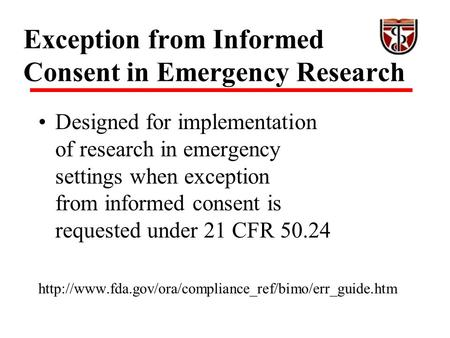 Exception from Informed Consent in Emergency Research Designed for implementation of research in emergency settings when exception from informed consent.