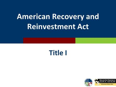 American Recovery and Reinvestment Act Title I. Purpose of Title I ARRA  To provide additional assistance to LEAs and schools that have high concentrations.