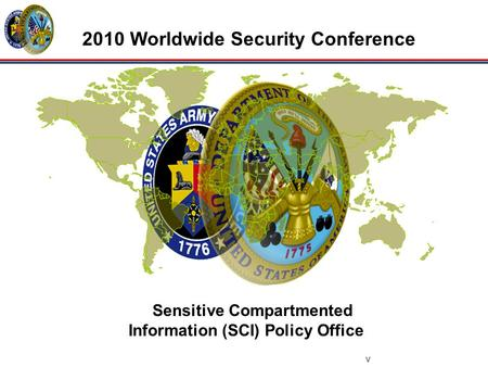 Sensitive Compartmented Information (SCI) Policy Office 2010 Worldwide Security Conference v.