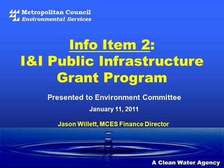 Info Item 2: I&I Public Infrastructure Grant Program Metropolitan Council Environmental Services A Clean Water Agency Presented to Environment Committee.