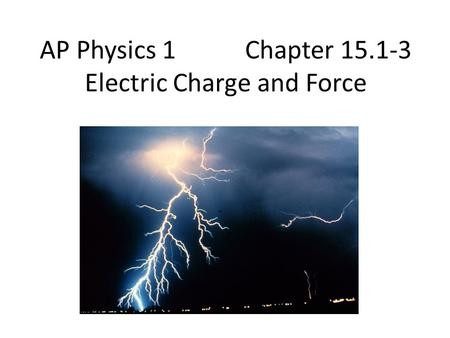 AP Physics 1 Chapter Electric Charge and Force