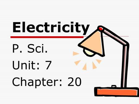Electricity P. Sci. Unit: 7 Chapter: 20. Static Electricity  Created when electrons are transferred between objects  Ex: shoes moving across carpet.