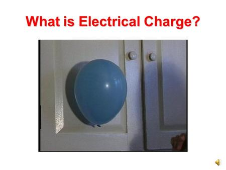 What is Electrical Charge? Electrical charge is not something you can see, smell, or weigh. We know about charge because we can see its effects on matter.