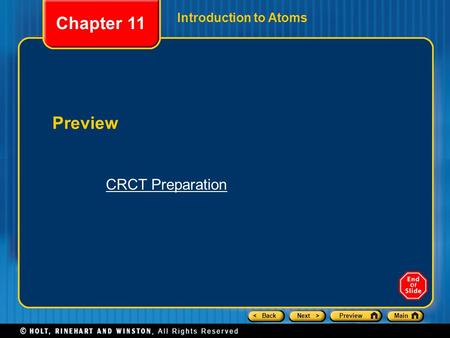 < BackNext >PreviewMain Introduction to Atoms Preview Chapter 11 CRCT Preparation.
