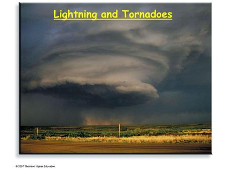 Lightning and Tornadoes. Thunderstorms: brief review There are two basic types of thunderstorm cells: ordinary cells and supercells. Ordinary cell thunderstorms.