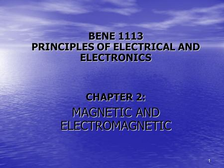 BENE 1113 PRINCIPLES OF ELECTRICAL AND ELECTRONICS