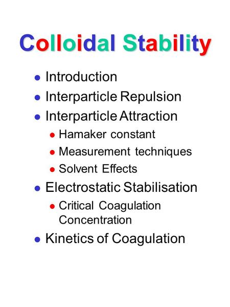 Colloidal Stability Introduction Interparticle Repulsion