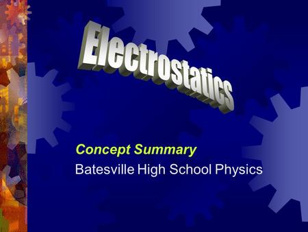 Concept Summary Batesville High School Physics. Forces  By the early 19th century, physicists had classified the apparent myriad of forces in nature.
