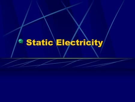 Static Electricity. Layout of an Atom An atom has a center, called the nucleus, which is made of protons and neutrons Protons are positive Neutrons are.