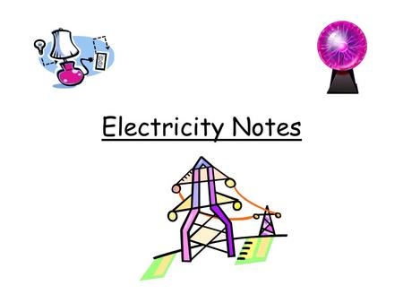 Electricity Notes.