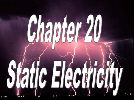 Electrostatics is the study Of electrical charges that Can be collected and held in One place.